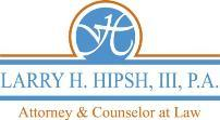 Larry H. Hipsh, III, P.A.