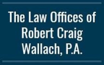 The Law Offices of Robert Craig Wallach PA